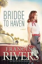 Bridge to Haven by Francine Rivers (2014, Hardcover)
