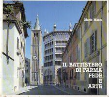 N55 Il battistero di Parma Fede e arte Mario Mazza Silva ed.