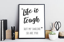 Inspire Quotes Art Print Life is Tough But My Darling So Are You Decor A4 Poster