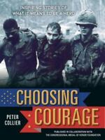 NEW! Choosing Courage: Inspiring True Stories by Peter Collier.