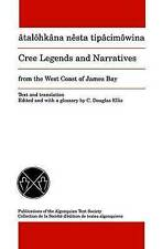 Cree Legends and Narratives from the West Coast of James Bay (Publications of th