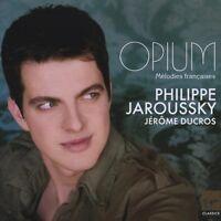 "PHILIPPE JAROUSSKY ""OPIUM-MELODIES FRANCAISES"" CD NEU"