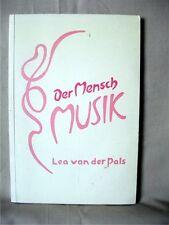 DER MENSCH MUSIK; Lea Van der Pals; Soft-cover, 1969