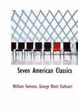 Seven American Classics: By George Rhett Cathcart William Swinton