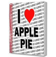 I Love Apple Pie - A5 Notebook Pad Diary Drawings Birthday Christmas Gift