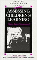 ASSESSING CHILDREN'S LEARNING (PRIMARY CURRICULUM S.), MARY JANE DRUMMOND, Used;