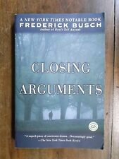 Frederick Busch ~ Closing Arguments ~ Signed ~ Trade Paperback ~ 1993