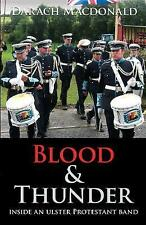Blood and Thunder: Inside an Ulster Protestant Band, Darach MacDonald, Good, Pap