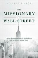 Missionary of Wall Street by Auth, Stephen Book The Fast Free Shipping