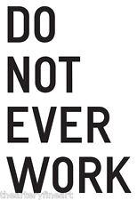 "RIRKRIT TIRAVANIJA 'DO NOT EVER WORK', 2015 Art Basel Miami Poster 27"" x 19"" NEW"