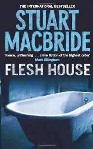 Flesh House (Logan McRae, Book 4),Stuart MacBride
