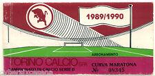 TORINO calcio ABBONAMENTO 1989 - 90  curva maratona