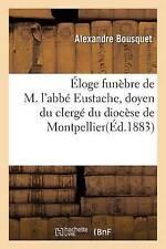 Eloge FUNEBRE DE M. l'abbe Eustache, Doyen du clerge du diócesis de..