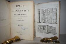 MANUALE DI SCIENZE ED ARTI 1846 + Atlante Tavole 1850 Armature Monumenti Edifici