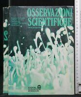 OSSERVAZIONI SCIENTIFICHE PER LA SCUOLA MEDIA. Vol.  2. AA.VV. Mondadori.