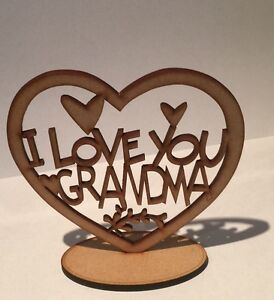 Wooden I Love You Grandma Freestanding Heart  Gift ,Keepsake Laser Cut 3Mm Thick