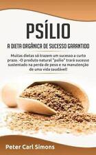 Psílio - a Dieta Orgânica de Sucesso Garantido : Muitas Dietas Só Trazem Um...