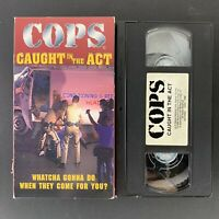 COPS - Caught in the Act - VHS Tape - Tested Plays Great!