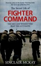 Secret Life of Fighter Command: Testimonials from the men and women who beat the
