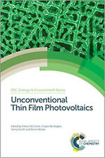 Unconventional Thin Film Photovoltaics (Energy and Environment Series) (RSC Ener