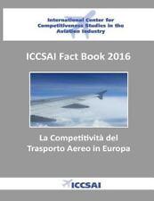 ICCSAI Fact Book 2016: la Competitivita' Del Trasporto Aereo in Europa by...