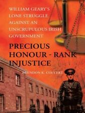 Precious Honour - Rank Injustice : William Geary's Lone Struggle Against an...