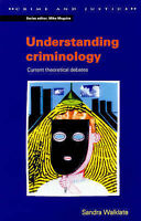 Understanding Criminology: Current Theoretical Debates (Crime and-ExLibrary