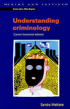 Good, Understanding Criminology: Current Theoretical Debates (Crime & Justice),