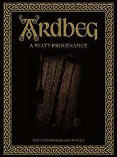 Ardbeg: A Peaty Provenance by Gavin D. Smith (Hardback, 2008)
