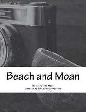 Beach and Moan: A Mini Opera by Bradford, Wm Samuel -Paperback