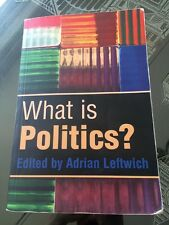 What is Politics?: The Activity and Its Study by Adrian Leftwich (Hardback,...