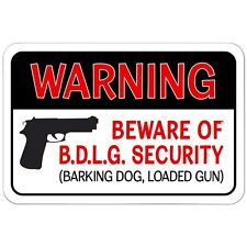 "Warning Beware of BDLG Security Barking Dog Loaded Gun 9"" x 6"" Metal Sign"