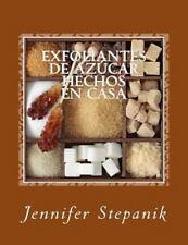 Exfoliantes de Azúcar Hechos en Casa by Jennifer Stepanik (2014, Paperback)