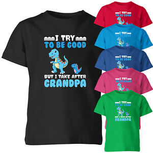 I Try To Be Good But I Take After Grandpa Kids T Shirt Funny Granpa Tee Top