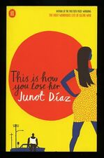 Junot Diaz - This Is How You Lose Her; Signed 1st/1st