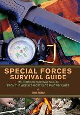 Special Forces Survival Guide: Wilderness Survival Skills from the World's Most