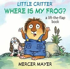 Little Critter Where Is My Frog? (Little Critter series)