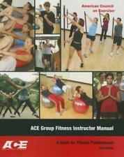 Ace Group Fitness Instructor Manual: A Guide for Fitness Professional [with DVD]
