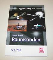 Raumsonden seit 1958 - Pioneer, Voyager, Verena, Mariner, Juno - Typenkompass