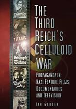 The Third Reich's Celluloid War: Propaganda in Nazi Feature Films,...