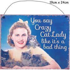 You Say Crazy Cat Lady Retro Metal Sign Wall Plaque 24 X 19 Cm
