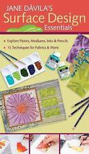 Jane Davila's Surface Design Essentials: Explore Paints, Mediums, Inks and Penci