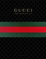 Gucci : The Making of, Hardcover by Rizzoli International Publications, Inc. ...