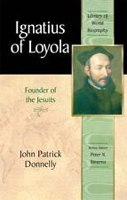 Library of World Biography: Ignatius of Loyola : Founder of the Jesuits by John…