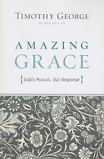 Amazing Grace (second Edition): God's Pursuit, Our Response: By Timothy George