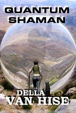 Quantum Shaman, Shamanism, Nagualism, Castaneda, Toltec, Van Hise, Immortality