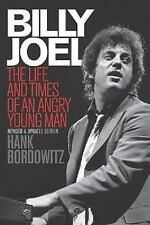 Billy Joel: The Life and Times of an Angry Young Man by Hank Bordowitz (English)