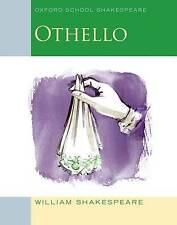 Oxford School Shakespeare: Othello: 2009 by William Shakespeare (Paperback, 2008)