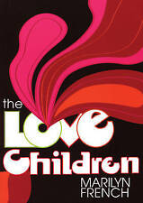 Love Children, The (Classic Feminist Writers), Marilyn French, New Book