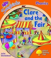 Oxford Reading Tree: Level 6: Songbirds: Clare and the Fair by Julia Donaldson, Clare Kirtley (Paperback, 2008)